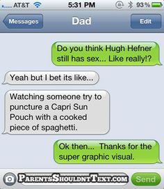 if i ever start to have these convos with my dad... i don't even know what the rest of the world will come to..
