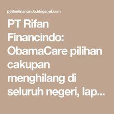 PT Rifan Financindo: ObamaCare pilihan cakupan menghilang di seluruh negeri, laporan menemukan