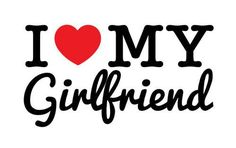 I Love My Girlfriend 3.5 inch Sticker Vinyl Decal Stickers die cut