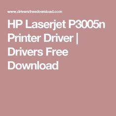 HP Laserjet P3005n Printer Driver   Drivers Free Download