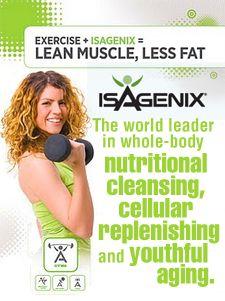 Exercise + Isagenix = Lean Muscle, Less Fat  http://4amazingresults.isagenix.com   mvanness3@hotmail.com