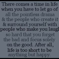 Happyness is a Choice and a right that we all have... dont throw it away