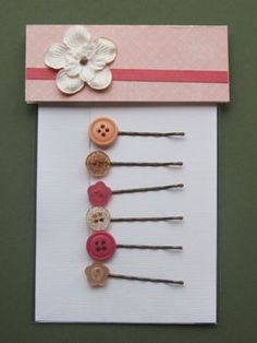 Button Bobby Pins and Packaging! <3 it!!: made these today for my niece with a little note that says 'Cute as a Button!'