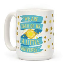 """We Are Each Of Us A Little Universe - Neil Degrasse Tyson said it best on """"Cosmos""""...We are all made of star stuff, and we are each a tiny universe. Embrace how amazing that is! Sagan would be proud. For all your attempting to understand the universe and science related needs, this nerdy coffee mug is perfect for you or any other nerdy folks you may happen to have and love in your life!"""