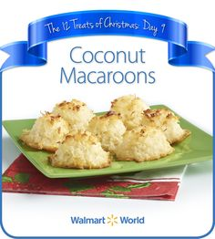 "On the ninth day of #Christmas, my fellow associate gave to me … Coconut Macaroons. ""I'm a #coconut lover, and a sweets lover, so both of those go with this recipe! It's simple, and I normally make these at the holidays,"" says Michele S. of Store 1752 in Bay City, Mich. #12DaysOfChristmasTreats #dessert #recipes"