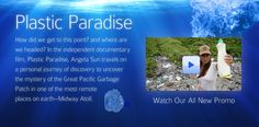 Pacific Ocean Garbage Patch known as the Plastic Paradise