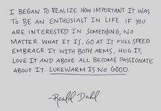 Be an enthusiast in life
