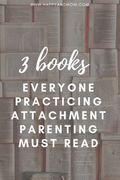 If there are three books everyone practicing attachment parenting must read - th. - If there are three books everyone practicing attachment parenting must read – these are the books - Toddler Behavior, Toddler Discipline, Positive Discipline, Natural Parenting, Peaceful Parenting, Gentle Parenting, Foster Parenting, Parenting Hacks, Healthy Lunches For Kids