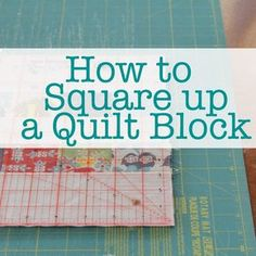 In my less-than-perfect world, I often have less-than-perfect quilt blocks. Learn how to square up a quilt block for your patchwork quilts too.