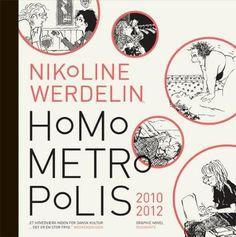 Homometropolis 2010-2012 by Nikoline Werdelin (in Danish). Finished 27th March.
