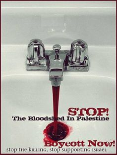 STOP the Bloodshed in Palestine, BOYCOTT Israel Now! #BDS #BoycottIsrael #Israel #Palestine