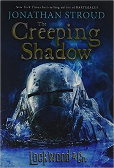 Lockwood & Co., Book Four The Creeping Shadow: Jonathan Stroud: 9781484711903: Amazon.com: Books