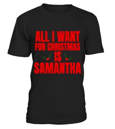 "# All I Want For Christmas Is Samantha T-Shirt . Special Offer, not available in shops Comes in a variety of styles and colours Buy yours now before it is too late! Secured payment via Visa / Mastercard / Amex / PayPal How to place an order Choose the model from the drop-down menu Click on ""Buy it now"" Choose the size and the quantity Add your delivery address and bank details And that's it! Tags: This cute personalized Christmas gift t-sh"