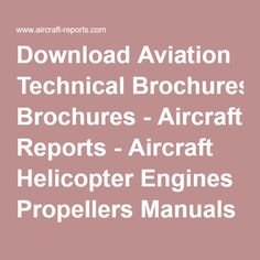 Download Aviation Technical Brochures - Aircraft Reports - Aircraft Helicopter Engines Propellers Manuals Blueprints Publications