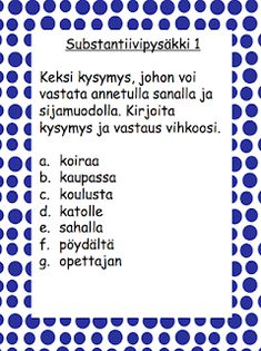 Sanaluokat: substantiiveja ja sijamuotoja Special Needs Teaching, Finnish Language, Teaching Aids, A Classroom, School Fun, Special Education, Literacy, Literature, Teacher