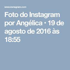 Foto do Instagram por Angélica • 19 de agosto de 2016 às 18:55