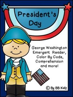 Emergent Reader about George Washington. (Black Lined and Colored)Included is a color by number page, a comprehension page and writing pages.17 pagesBy BB Kidz