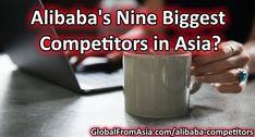 Alibaba's Nine Biggest Competitors in Asia Ecommerce, Asia, Marketing, Portal, News, E Commerce