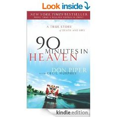 90 Minutes in Heaven: A True Story of Death and Life - Kindle edition by Don Piper, Cecil Murphey. Religion & Spirituality Kindle eBooks @ Amazon.com.