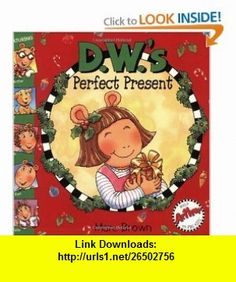 D.W.s Perfect Present (Arthur Adventures) (9780316733861) Marc Brown , ISBN-10: 0316733865  , ISBN-13: 978-0316733861 ,  , tutorials , pdf , ebook , torrent , downloads , rapidshare , filesonic , hotfile , megaupload , fileserve