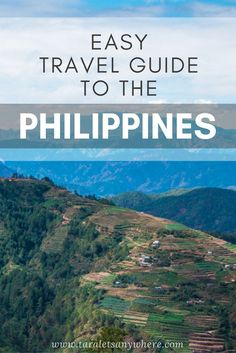 A first-timer's travel guide to the Philippines: what to see, cuisines to try, tips for first-time travelers