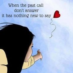 When the past call don't answer it has nothing new to say Wisdom Quotes, Life Quotes, Afrikaans, D1, Good Morning, The Past, Inspirational Quotes, Thoughts, Sayings