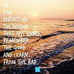 As you reflect on the season that just ended, remember the good and learn from the bad. End Of Summer Quotes, Summer Captions, Ending Quotes, Season Quotes, Say Word, Memories Quotes, Short Inspirational Quotes, We Remember, Leadership Quotes
