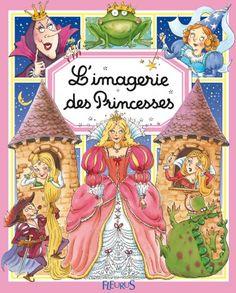 Livre L'imagerie des princesses, collection Les imageries - Toussaint Sophie - Beaumont Emilie - Bélineau Nathalie - Catalogue Jeunesse - éditions Fleurus
