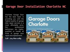 Charlotte Garage Door offer the finest garage doors service and garage door installation. No matter what your needs let our professionals handle the job for you. We'll even furnish you a free estimate as well!