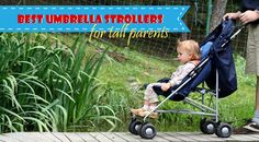 Best Umbrella Strollers for Tall Parents, Solution for a Sore and Hunch-Free Ride