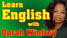 Today you're going to learn English with Oprah Winfrey: You're going to watch a speech with English subtitles plus explanations on vocab and idioms. Learning English, Oprah Winfrey, Idioms, Vocabulary, Watch, Clock, Bracelet Watch, Clocks, Vocabulary Words