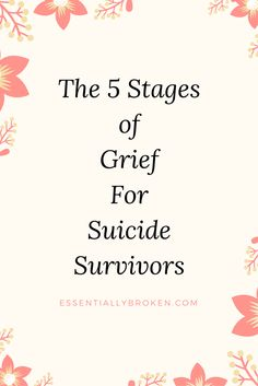 I will explain the 5 Stages of grief and why I think there are some differences when it comes to suicide survivors and the grieving process.