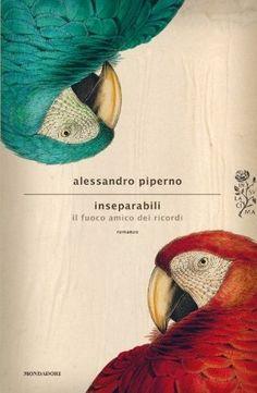 Alessandro Piperno, Inseparabili. Il fuoco amico dei ricordi