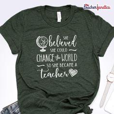 Change the World Teacher Shirt - Teacher Shirts - Ideas of Teacher Shirts - Preschool Teacher Shirts, Teaching Shirts, Teaching Outfits, Shirts For Teachers, Teacher T Shirts, World Teachers, Teachers Aide, Back To School Teacher, High School