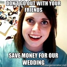 2c392a34071b60f74ad4f65b20559a75 girlfriend meme crazy girlfriend overly attached girlfriend wedding google search corporate holme