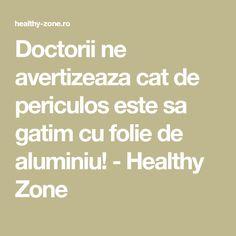 Doctorii ne avertizeaza cat de periculos este sa gatim cu folie de aluminiu! - Healthy Zone Math Equations