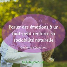 Catherine Gueguen nous l'affirme dans son livre «Vivre heureux avec son enfant» : L'Homme est de nature profondément sociale. Dès la première année de vie, les enfants ressentent de l'empathie pour les autres. Ils...