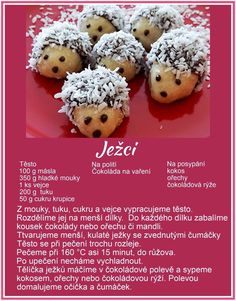 Ježci Christmas Cookies Kids, Cookies For Kids, Christmas Candy, Candy Recipes, Baking Recipes, Cookie Recipes, Dessert Recipes, Czech Recipes, Mini Cakes