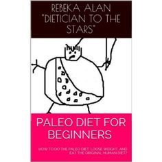 Paleo Diet For Beginners   how to do the paleo diet, lose weight, and eat the original human diet? (CAVEMAN DIET BOOK Book 1)  #Scarsdale #Diet