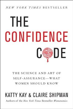 The Confidence Code: The Science and Art of Self-Assurance---What Women Should Know by Katty Kay http://www.amazon.com/dp/006223062X/ref=cm_sw_r_pi_dp_uj40ub0YR1FJR