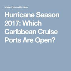 Hurricane Season 2017: Which Caribbean Cruise Ports Are Open?