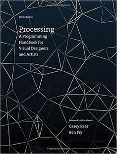 Amazon.co.jp: Processing: A Programming Handbook for Visual Designers and Artists: Casey Reas, Ben Fry: 洋書