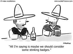 Stinking badges!