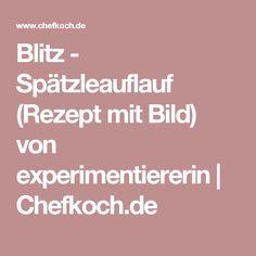 Blitz - Spätzleauflauf (Rezept mit Bild) von experimentiererin | Chefkoch.de