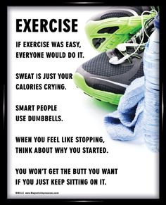 "Exercise Fitness 8x10 Poster Print. Funny sayings like, ""Sweat is just your calories crying,"" will inspire you to work out and stick with your goals."