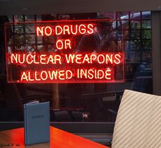 no drugs or nuclear weapons allowed inside #neon #light