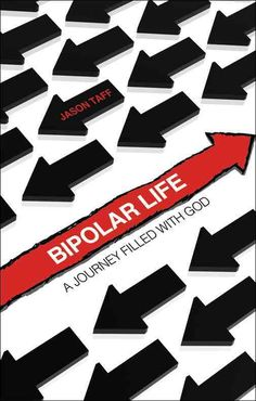 Bipolar Life: A Journey Filled With God