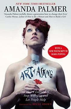 Buy Art of Asking by Amanda Palmer at Mighty Ape NZ. 'When we really see each other, we want to help each other' – Amanda Palmer Imagine standing on a box in the middle of a busy city, dressed as a whit. Amanda Palmer, Free Reading, Reading Lists, Got Books, Books To Read, Brian Grazer, Stop Worrying, What To Read, Book Photography