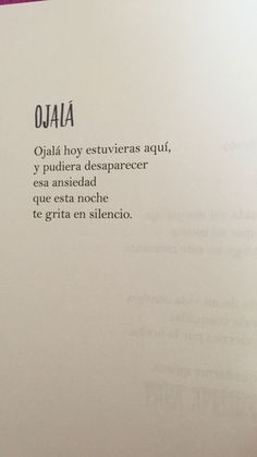 Ojalá... Poem Quotes, Wise Quotes, Words Quotes, Inspirational Quotes, Weird Words, Love Words, Cute Phrases, Quotes En Espanol, Tumblr Quotes