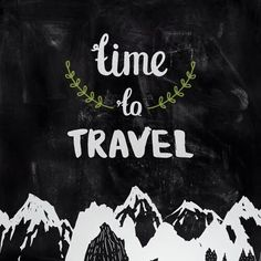 Hand lettering with mountains background. Time to travel